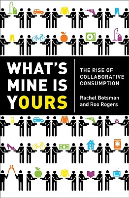 What's Mine Is Yours By Botsman, Rachel/ Rogers, Roo