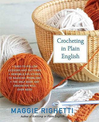 Crocheting in Plain English By Righetti, Maggie